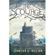 The Scourge by Nielsen, Jennifer A., 9780545682459