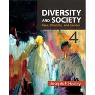 Diversity and Society : Race, Ethnicity, and Gender by Joseph F. Healey, 9781412992459