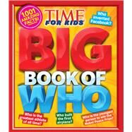 TIME For Kids Big Book of WHO by Editors of TIME For Kids Magazine, 9781603202459