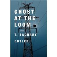 Ghost at the Loom by Cotler, T. Zachary, 9781849822459