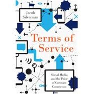 Terms of Service by Silverman, Jacob, 9780062282460