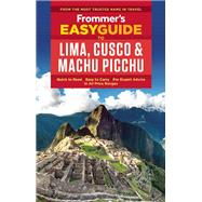 Frommer's EasyGuide to Lima, Cusco and Machu Picchu by Gill, Nicholas, 9781628872460
