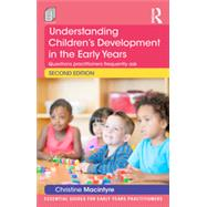 Understanding ChildrenÆs Development in the Early Years: Questions practitioners frequently ask by Macintyre; Christine, 9781138022461
