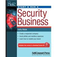 Start & Run a Security Business by Matak, Kathy, 9781770402461