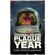 Journal of the Plague Year An Omnibus of Post-Apocalyptic Tales by Cross, Malcolm; Harvey, C. B., 9781781082461
