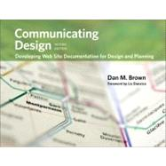 Communicating Design Developing Web Site Documentation for Design and Planning by Brown, Dan M., 9780321712462