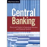 Central Banking: Theory and Practice in Sustaining Monetary and Financial Stability by Moenjak, Thammarak, 9781118832462