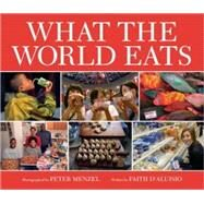 What the World Eats by D'Aluisio, Faith, 9781582462462