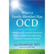 When a Family Member Has Ocd by Hershfield, Jon; Bell, Jeff, 9781626252462