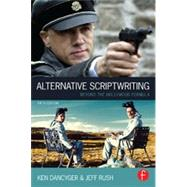 Alternative Scriptwriting: Beyond the Hollywood Formula by Dancyger; Ken, 9780240522463