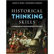 Historical Thinking Skills by Irish, John P.; Carson, Edward, 9780393602463