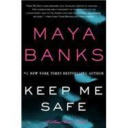 Keep Me Safe by Banks, Maya, 9780062312464
