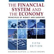 Financial System of the Economy: Principles of Money and Banking: Principles of Money and Banking by Burton,Maureen, 9780765622464
