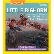 Remember Little Bighorn by WALKER, PAUL ROBERT, 9781426322464