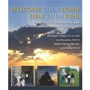 Welcome Them Home Help Them Heal: Pastoral Care and Ministry With Service Members Returning from War by Sippola, John W., 9781570252464