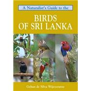 A Naturalist's Guide to the Birds of Sri Lanka by Wijeyeratne, Gehan De Silva, 9781909612464