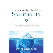 Emotionally Healthy Spirituality by Scazzero, Peter, 9780310342465