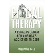 Fiscal Therapy by Gale, William G., 9780815722465