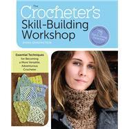 The Crocheter's Skill-Building Workshop by Ohrenstein, Dora, 9781612122465