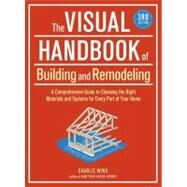 The Visual Handbook of Building and Remodeling by Wing, Charlie, 9781600852466