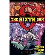 The Sixth Gun 8 by Bunn, Cullen; Hurtt, Brian; Crabtree, Bill, 9781620102466