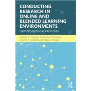 Conducting Research in Online and Blended Learning Environments: New Pedagogical Frontiers by Dziuban; Charles D., 9780415742467