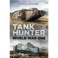 Tank Hunter by Moore, Craig, 9780750982467