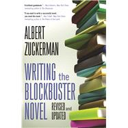 Writing the Blockbuster Novel by Zuckerman, Albert, 9780765382467