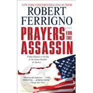 Prayers for the Assassin by Ferrigno, Robert, 9781501152467