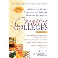 Creative Colleges : A Guide for Student Actors, Artists, Dancers, Musicians and Writers by Unknown, 9781932662467