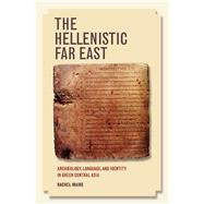 The Hellenistic Far East by Mairs, Rachel, 9780520292468