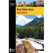 Best Hikes Near Missoula by Mahan, Josh, 9780762782468