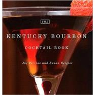 The Kentucky Bourbon Cocktail Book by Perrine, Joy, 9780813192468