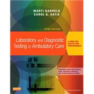 Laboratory and Diagnostic Testing in Ambulatory Care: A Guide for Health Care Professionals by Garrels, Marti, 9781455772469
