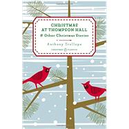 Christmas at Thompson Hall And Other Christmas Stories by Trollope, Anthony, 9780143122470