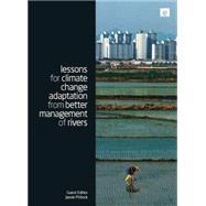 Lessons for Climate Change Adaptation from Better Management of Rivers by Pittock,Jamie, 9780415852470