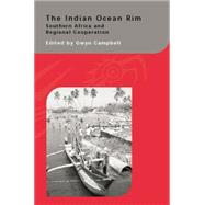 The Indian Ocean Rim: Southern Africa and Regional Cooperation by Campbell,Gwyn, 9781138862470