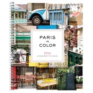 Paris in Color 2016 Calendar by Robertson, Nichole, 9781452142470