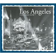 Los Angeles Then and Now by Lord, Rosemary, 9781626862470