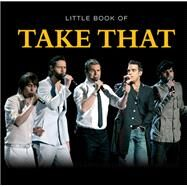 Little Book of Take That by Morgan, Pat, 9781782812470