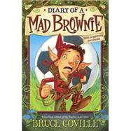 The Enchanted Files: Diary of a Mad Brownie by COVILLE, BRUCE, 9780385392471