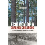 Ecology of a Cracker Childhood by Janisse Ray, 9781571312471
