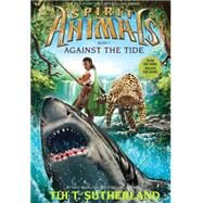 Spirit Animals: Book 5: Against the Tide by Sutherland, Tui T., 9780545522472