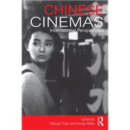 Chinese Cinemas: International Perspectives by Chan; Felicia, 9781138912472
