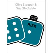 Risk: All That Matters by Stockdale, Sue; Steeper, Clive, 9781473602472
