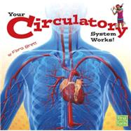 Your Circulatory System Works! by Brett, Flora, 9781491422472
