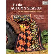 Tis the Autumn Season: Fall Quilts and Decorating Projects by Large, Jeanne; Wicks, Shelley, 9781604682472