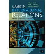 Cases in International Relations by Hastedt, Glenn; Lybecker, Donna L.; Shannon, Vaughn P., 9781608712472