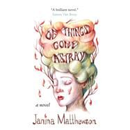 Of Things Gone Astray by Matthewson, Janina, 9780007562473