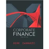 Corporate Finance by Berk, Jonathan; DeMarzo, Peter, 9780132992473